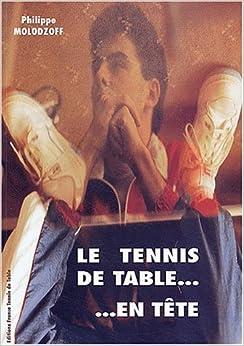 Le tennis de table... en tête. : Préparation mentale appliquée à la Compétition, by Philippe Molodzoff