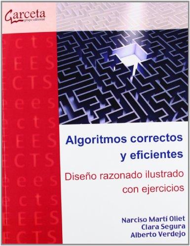 Algoritmos Correctos Y Eficientes: Diseño Razonado Ilustrado Con Ejercicios
