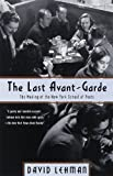 The Last Avant-Garde: The Making of the New York School of Poets