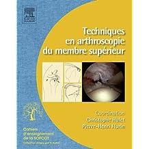 Techniques en arthroscopie du membre supérieur: tome 1