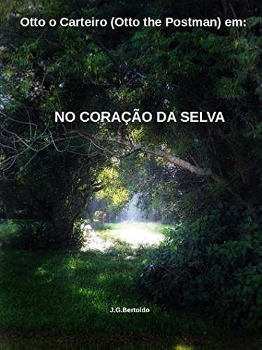 Otto o Carteiro (Otto the Postman) em: NO CORAÇÃO DA SELVA