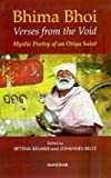 Bhima Bhoi, Verses from the Void : Mystic Poetry of an Oriya Saint, Bhima Bhoi and Bäumer, Bettina, 8173048134