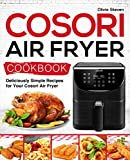 img - for Cosori Air Fryer Cookbook: Deliciously Simple Recipes for Your Cosori Air Fryer (Air Fryer recipes) book / textbook / text book