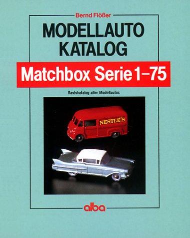 Modellautokatalog Matchbox Serie 1-75 Broschiert – 1994 Bernd Flösser Alba Publikation 3870944633 Sammlerkataloge