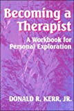 img - for Becoming a Therapist: A Workbook for Personal Exploration book / textbook / text book