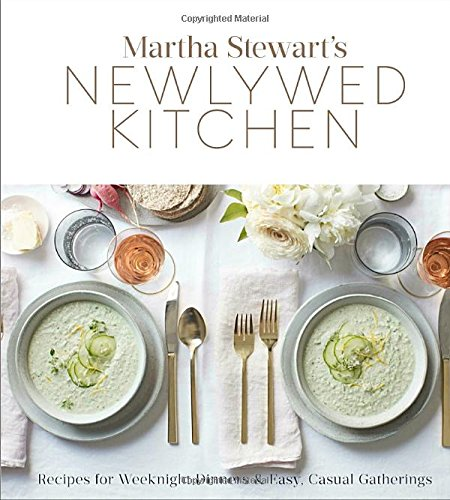 Martha Stewart's Newlywed Kitchen: Recipes for Weeknight Dinners and Easy, Casual Gatherings cover