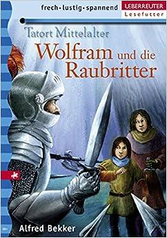 Wolfram und die Raubritter: Tatort Mittelalter