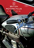 British Motorcycles of the 1940s And 50s, Mick Walker, 0747808058