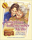 Something to Remember Me By, Susan V. Bosak, 1896232027