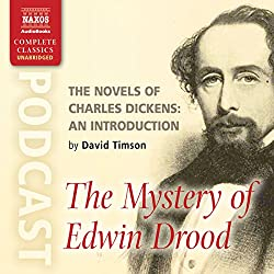The Novels of Charles Dickens: An Introduction by David Timson to The Mystery of Edwin Drood