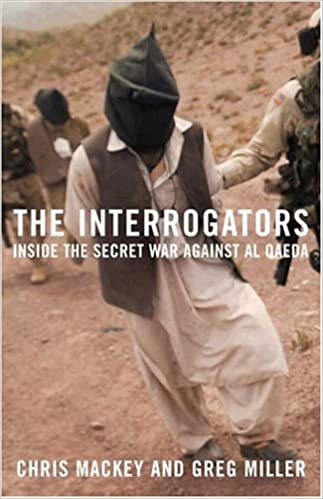 The Interrogators: Inside the Secret War Against al Qaeda: Chris