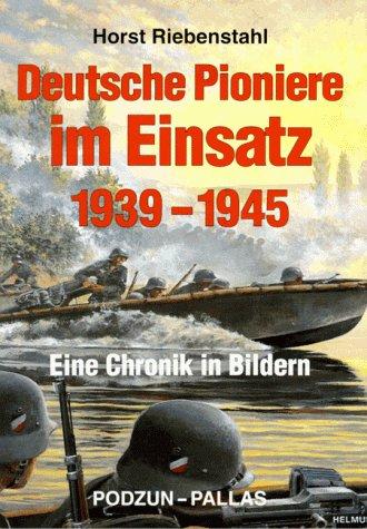 Deutsche Pioniere im Einsatz 1939-1945