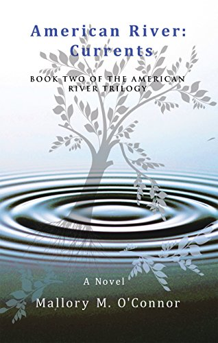 American River: Currents: Book Two of the American River Trilogy by [O'Connor, Mallory M.]