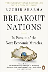 Breakout Nations: In Pursuit of the Next Economic Miracles by Ruchir Sharma(2013-04-01) Paperback
