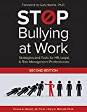 Stop Bullying at Work: Strategies and Tools for HR, Legal, & Risk Management Professionals