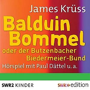 Balduin Bommel oder der Butzenbacher Biedermeierbund Hörspiel