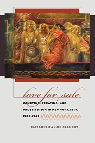 Love for Sale: Courting, Treating, and Prostitution in New York City, 1900-1945 (Gender and American Culture)