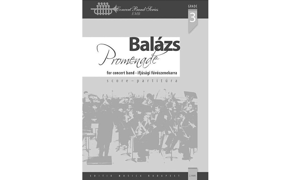 Editio Musica Budapest Promenade (Classical Variations on a March Theme) Concert Band Level 3.5 Composed by Arpad Balazs PDF