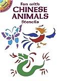 Fun with Chinese Animals Stencils, Ellen Harper, 0486431088
