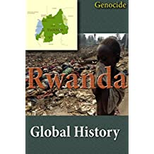 History of Rwanda, Culture of Rwanda, Religion in Rwanda, Republic of Rwanda, Rwanda: Rwanda genocide: the entire story about Rwanda, crises and government, her Culture and her Ethnic differences