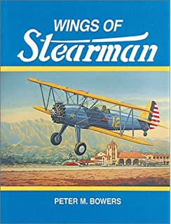 Stearman Aircraft: A Detailed History: Edward H  Phillips