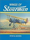Wings of Stearman, Peter M. Bowers, 0911139281