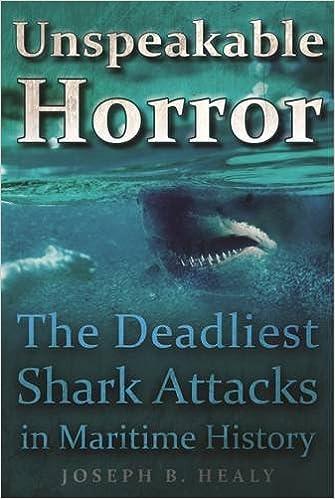 Unspeakable Horror: The Deadliest Shark Attacks in Maritime History