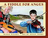 Front cover for the book A Fiddle for Angus by Budge Wilson