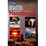 The Disaster Survival Handbook: The Disaster Preparedness Handbook for Man-Made and Natural Disasters (Escape, Evasion and Survival 4)