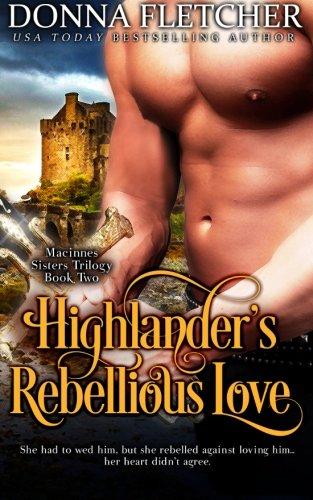 Highlander's Rebellious Love (Macinnes Sisters Trilogy) (Volume 2)