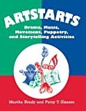 img - for Artstarts: Drama, Music, Movement, Puppetry, and Storytelling Activities book / textbook / text book