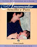 img - for Amamantar Sencillo y Puro book / textbook / text book