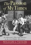 The Passion of My Times, William L. Taylor, 0786716851