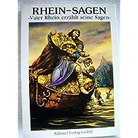 Rhein-Sagen: Vater Rhein erzählt seine Sagen (Deutsche Ausgabe)