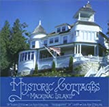 Historic Cottages of Mackinac Island, Susan Stites and Lea Ann Sterling, 0966531612