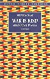 War Is Kind and Other Poems, Stephen Crane, 0486404242