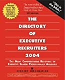 The Directory of Executive Recruiters 2004, Kennedy Publications Staff, 1932079033
