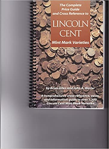 The complete price guide and cross reference to Lincoln cent mint