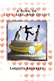 A Ring of Love, Lies, and Deceit, Laquita Brinkley, 1453592873