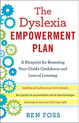 Dyslexia Laws In Usa Update >> The Dyslexia Empowerment Plan A Blueprint For Renewing Your Child S