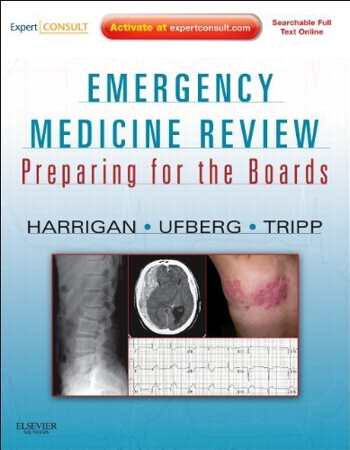 Emergency Medicine Review: Preparing for the Boards (Expert Consult - Online and Print), 1e by Richard A. Harrigan MD (2010-09-28) (Emergency Medicine Review Preparing For The Boards)