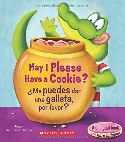 May I Please Have a Cookie? /¿Me puedes dar una galleta, por favor? (Bilingual) (Scholastic Reader, Level 1) (Spanish and English Edition)