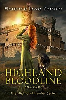Highland Bloodline (Highland Healer Series Book 3) by [Karsner, Florence Love]