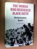 img - for The Woman Who Murdered Black Satin: The Bermondsey Horror book / textbook / text book