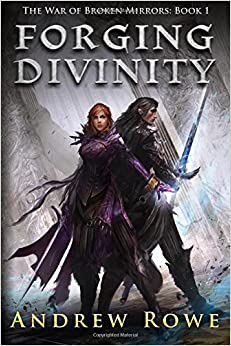 Forging Divinity (The War of Broken Mirrors)