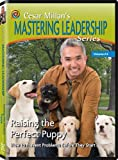Cesar Millan's Mastering Leadership Series Volume 6: Raising the Perfect Puppy
