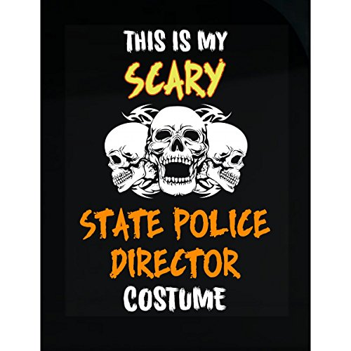 Inked Creatively This is My Scary State Police Director Costume Halloween - Sticker]()