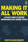 Making It All Work, John R. Schultz, 041588103X