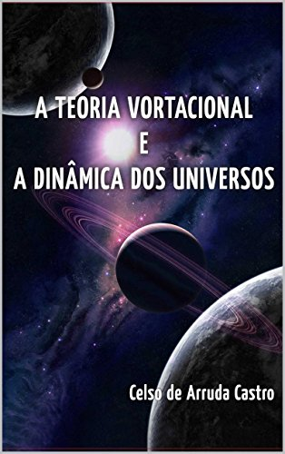 Amazon a teoria vortacional e a dinmica dos universos a teoria vortacional e a dinmica dos universos portuguese edition by de arruda castro fandeluxe Images