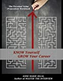 Know Yourself, Grow Your Career: The Personal Value Proposition Workbook